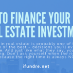 How To Finance Your First Real Estate Investment