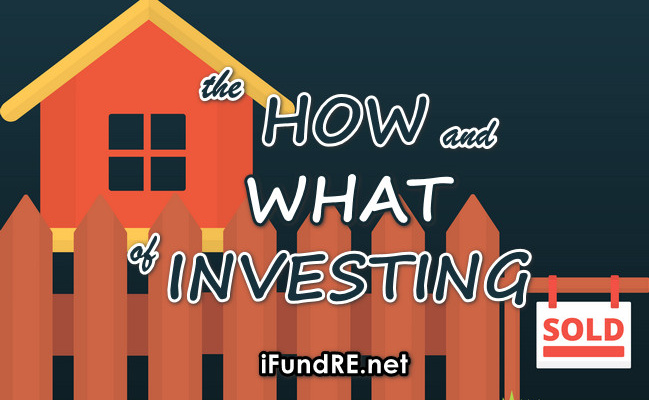 The How and What of Real Estate Investing